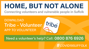 Home But Not Alone. Connecting volunteers and vulnerable people in Suffolk. Download the Tribe Volunteer app to volunteer. Need a volunteer's help? call 0800 976 6926 #COVID19SUFFOLK