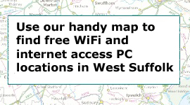 Use our handy map to find free WiFi and internet access PC locations in West Suffolk